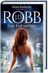 Zum Tod verführt - J.D. Robb - Eve Dallas Serie 37
